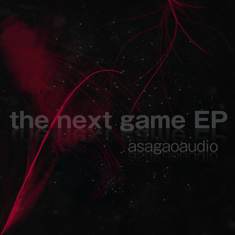 asagaoaudio / the next game EP (AN002)