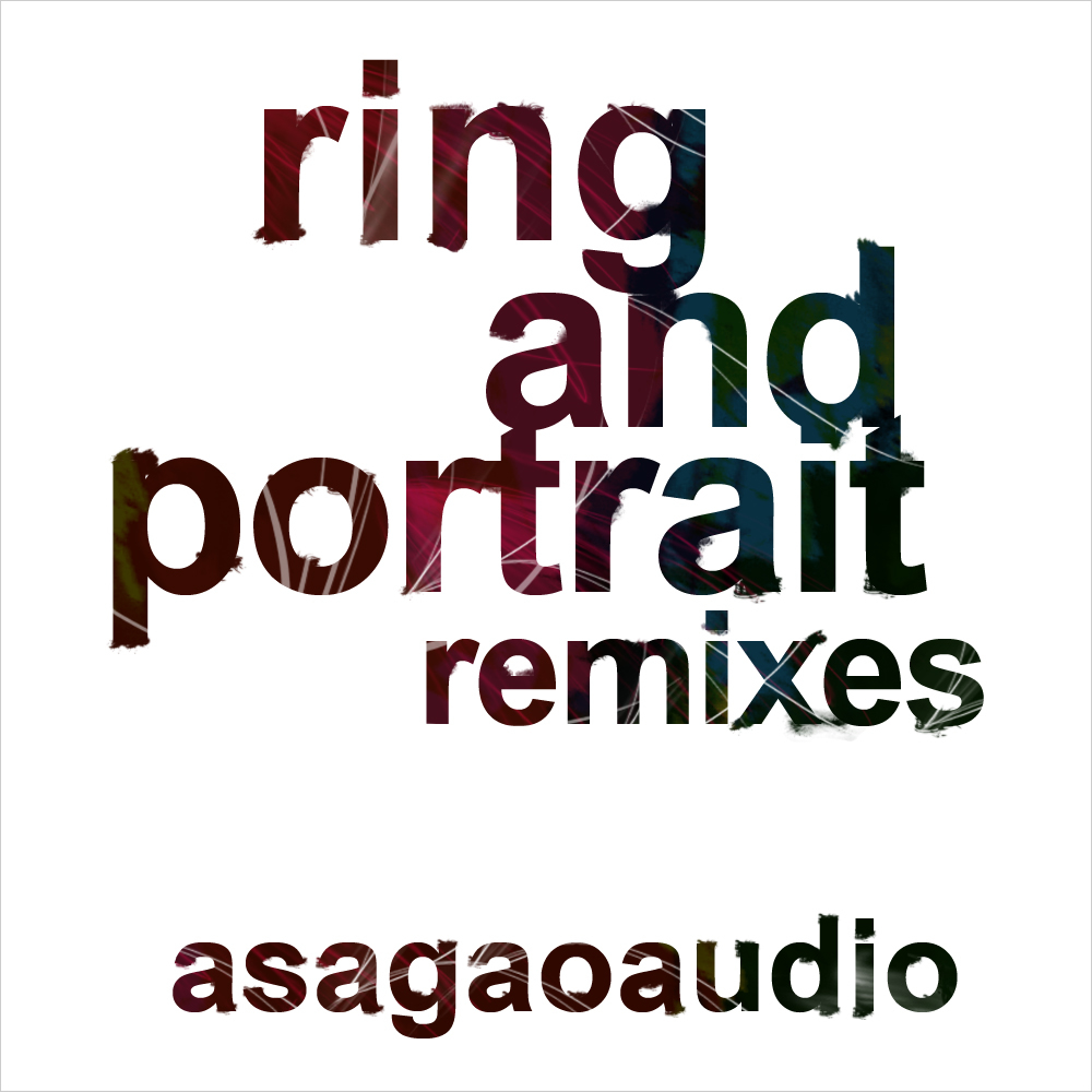 asagaoaudio / ring and portrait remixes (AN005)