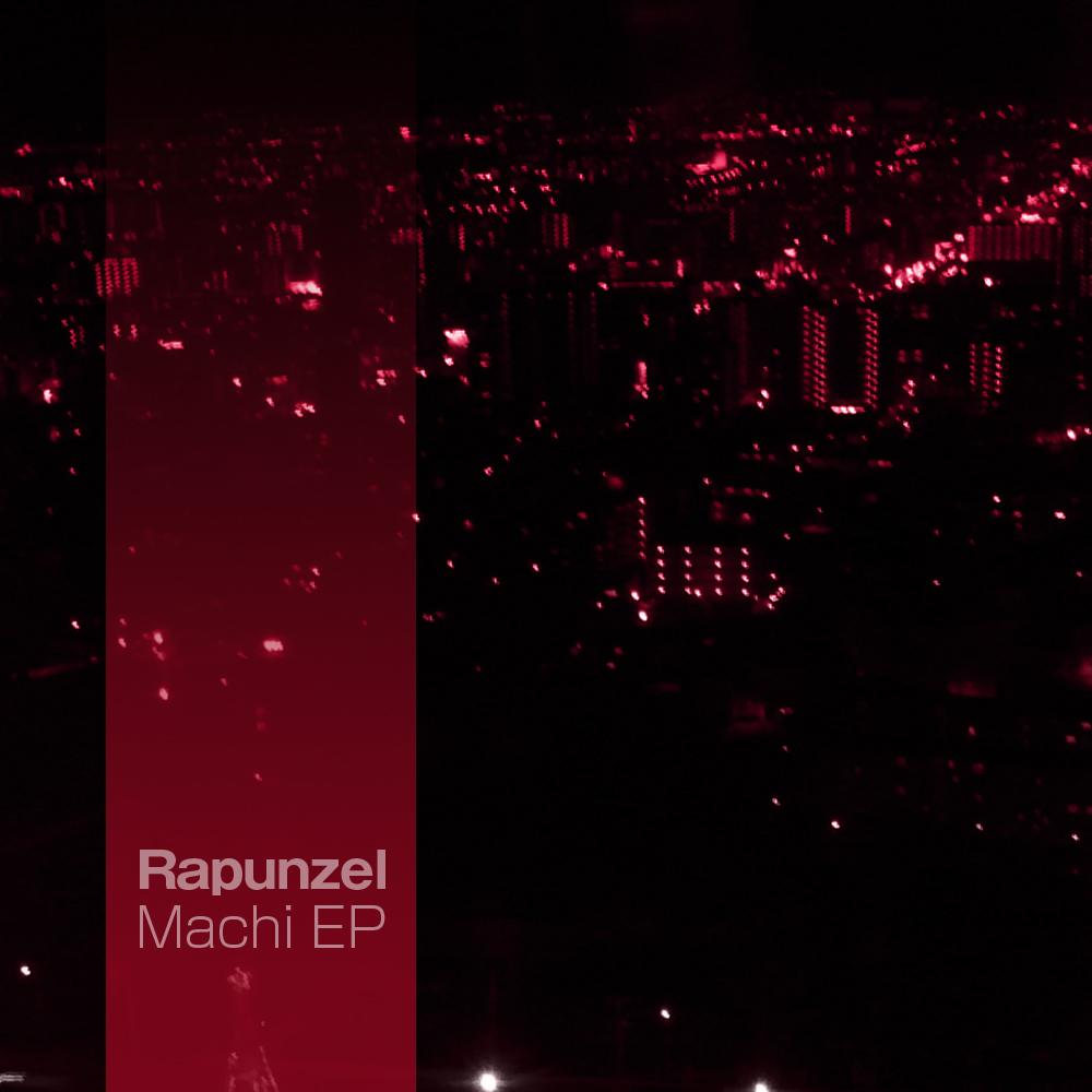 rapunzel / Machi EP (AN006)