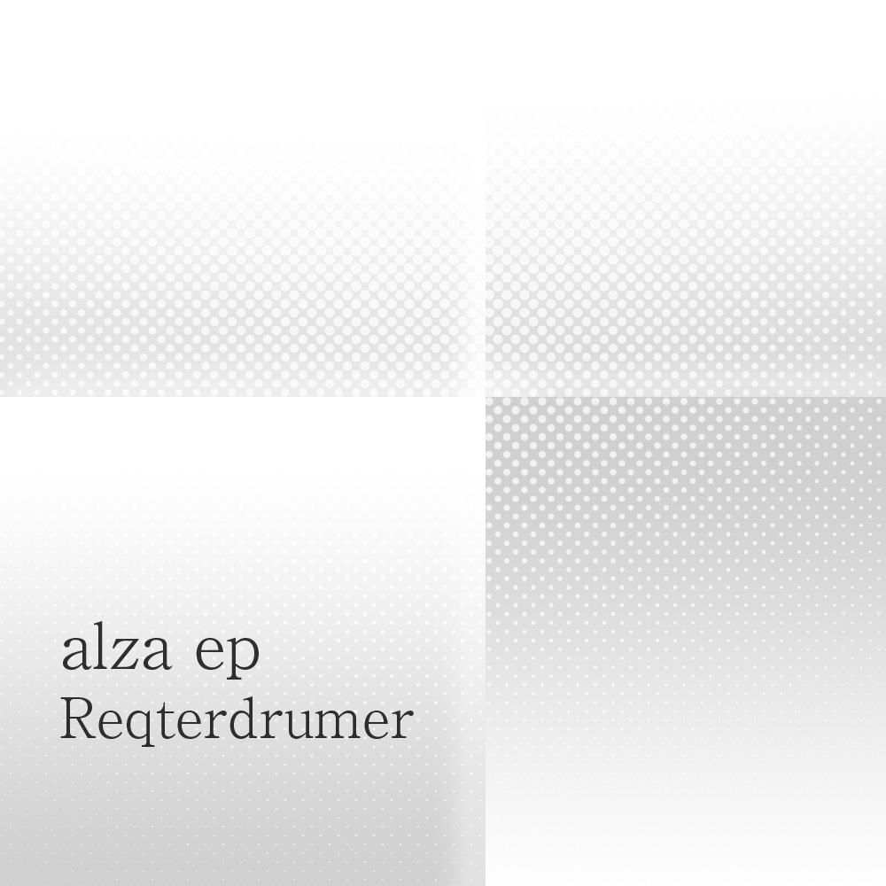 reqterdrumer / alza EP (AN011)