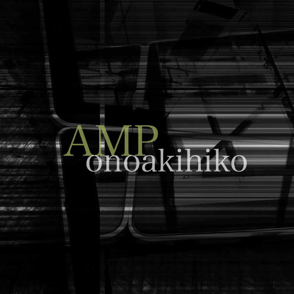 onoakihiko / AMP (AN022)