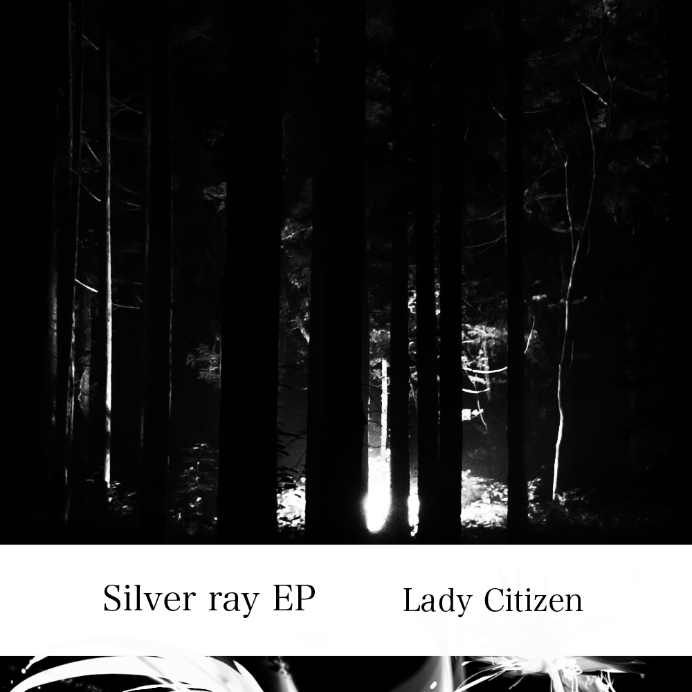 Lady Citizen / SIlver ray EP (AN024)