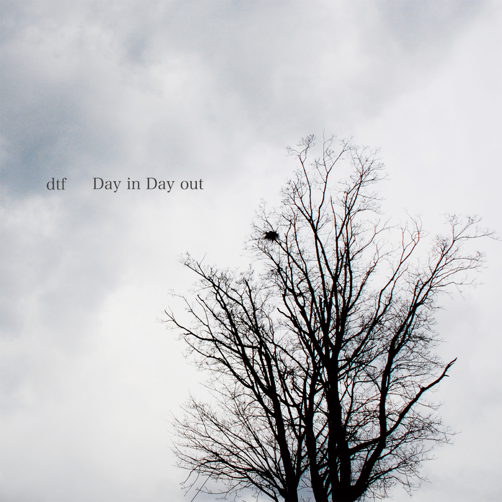 dtf / Day in Day out (AY006)