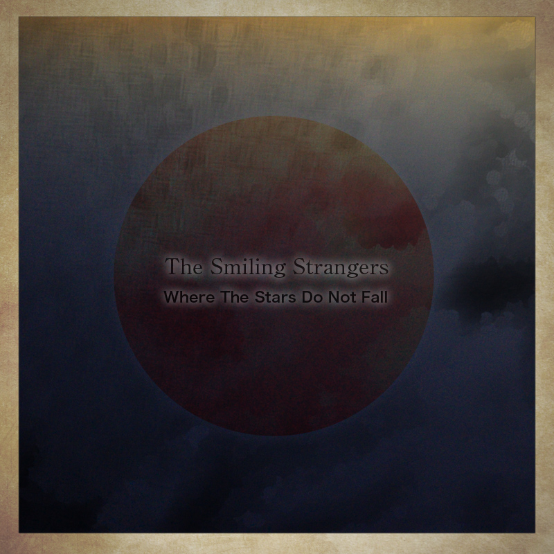 The Smiling Strangers – Where the Stars Do Not Fall (AY013)