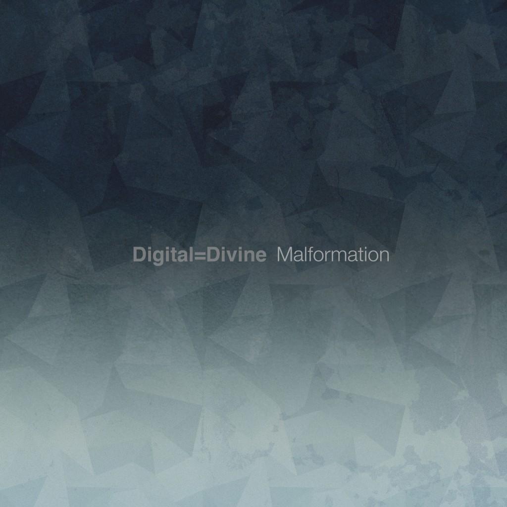Digital=Divine – Malformation (AY022)